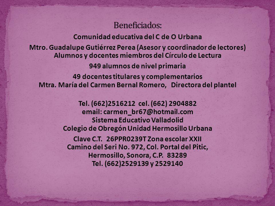 Comunidad educativa del C de O Urbana Mtro. Guadalupe Gutiérrez Perea (Asesor y coordinador de lectores) Alumnos y docentes miembros del Círculo de Le