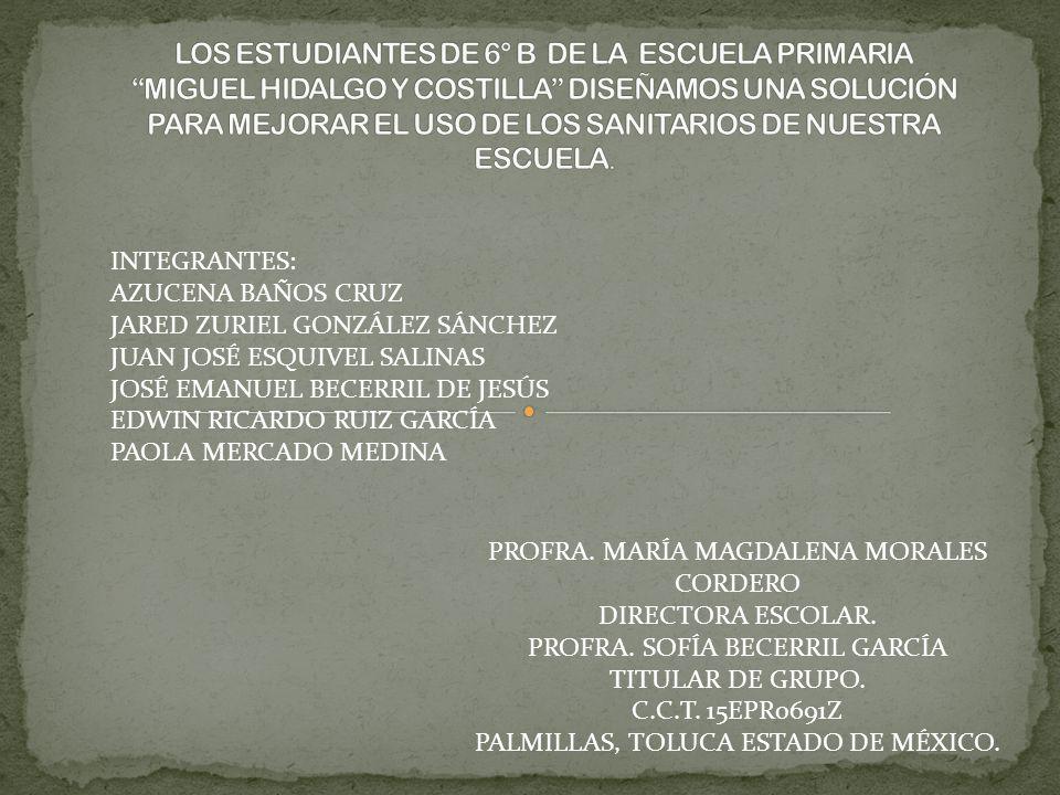INTEGRANTES: AZUCENA BAÑOS CRUZ JARED ZURIEL GONZÁLEZ SÁNCHEZ JUAN JOSÉ ESQUIVEL SALINAS JOSÉ EMANUEL BECERRIL DE JESÚS EDWIN RICARDO RUIZ GARCÍA PAOL