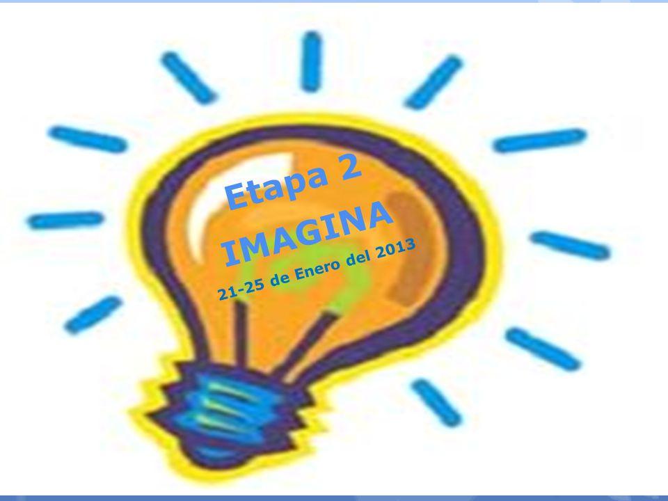Etapa 2 IMAGINA 21-25 de Enero del 2013