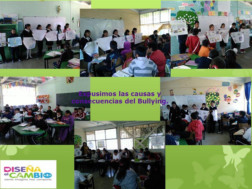 Expusimos las causas y consecuencias del Bullying.
