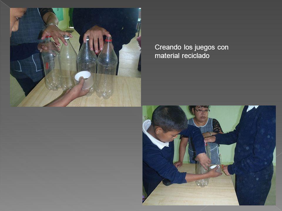 Creando los juegos con material reciclado