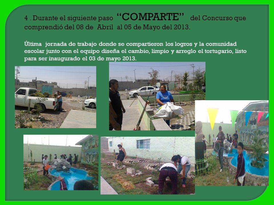 4. Durante el siguiente paso COMPARTE del Concurso que comprendió del 08 de Abril al 05 de Mayo del 2013. Última jornada de trabajo donde se compartie