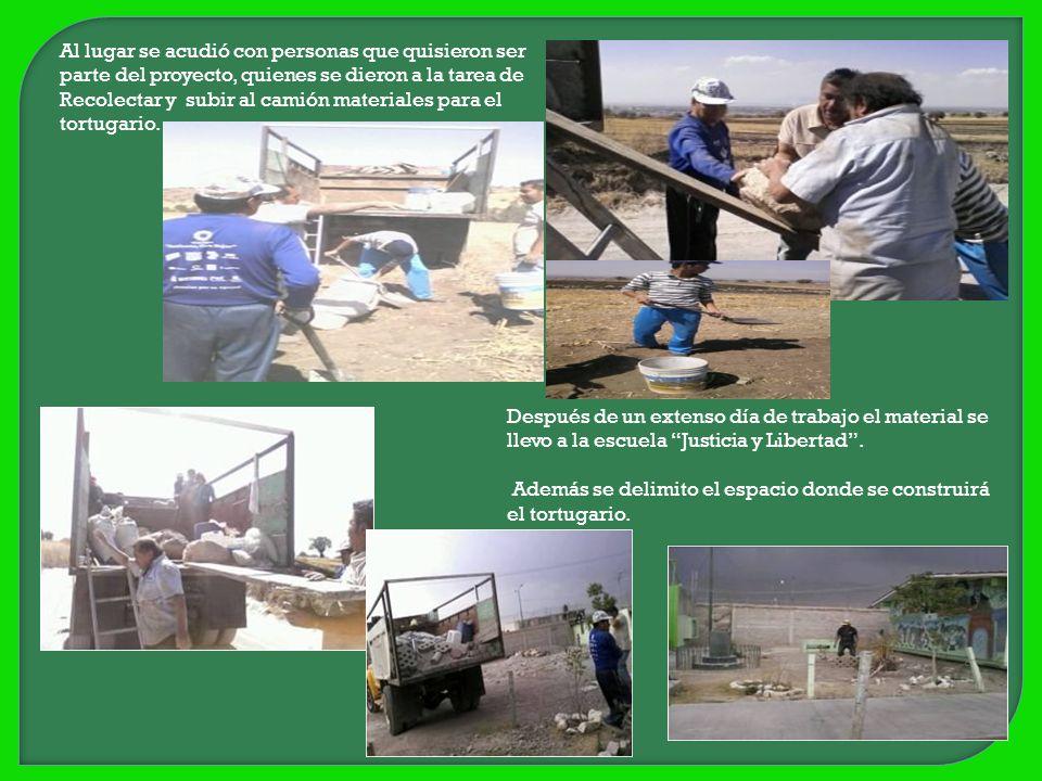 Al lugar se acudió con personas que quisieron ser parte del proyecto, quienes se dieron a la tarea de Recolectar y subir al camión materiales para el