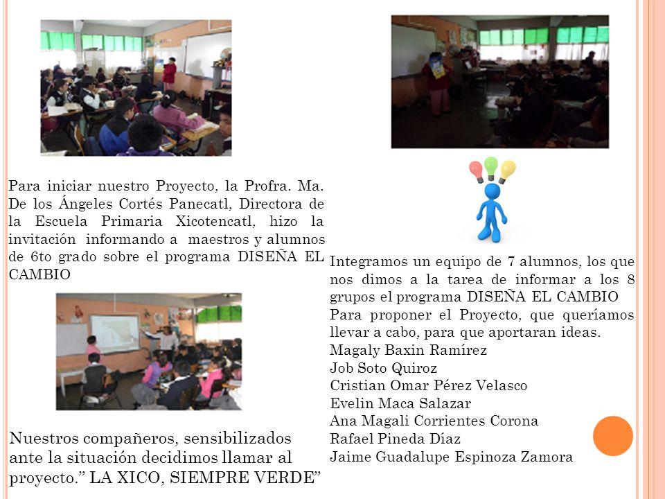 Para iniciar nuestro Proyecto, la Profra. Ma. De los Ángeles Cortés Panecatl, Directora de la Escuela Primaria Xicotencatl, hizo la invitación informa
