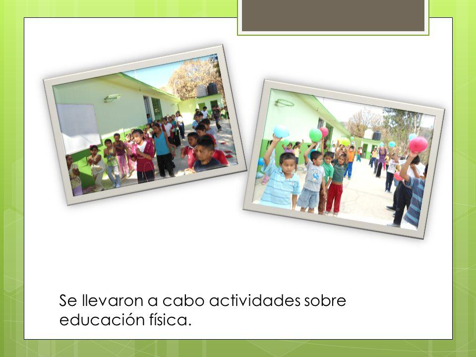 Se llevaron a cabo actividades sobre educación física.