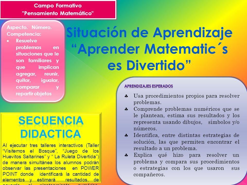 Situación de Aprendizaje Aprender Matematic´s es Divertido Campo Formativo Pensamiento Matemático Aspecto.