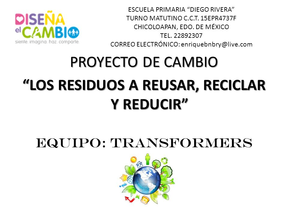 ESCUELA PRIMARIA DIEGO RIVERA TURNO MATUTINO C.C.T. 15EPR4737F CHICOLOAPAN, EDO. DE MÉXICO TEL. 22892307 CORREO ELECTRÓNICO: enriquebnbry@live.com PRO