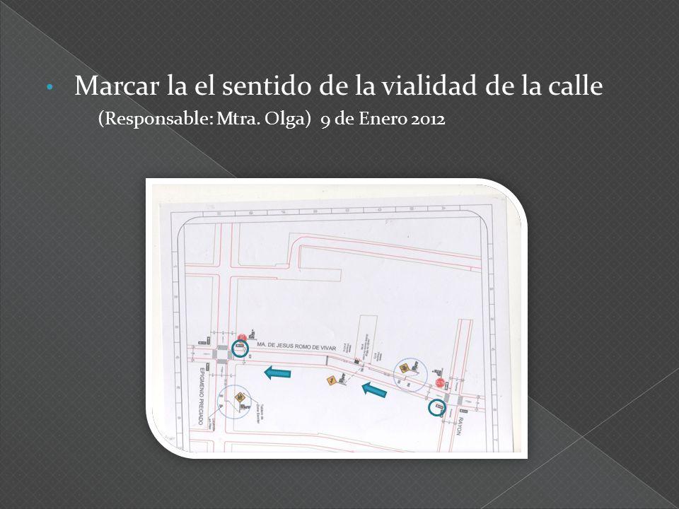 Marcar la el sentido de la vialidad de la calle (Responsable: Mtra. Olga) 9 de Enero 2012