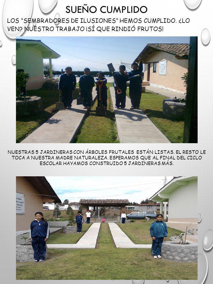 SUEÑO CUMPLIDO LOS SEMBRADORES DE ILUSIONES HEMOS CUMPLIDO.