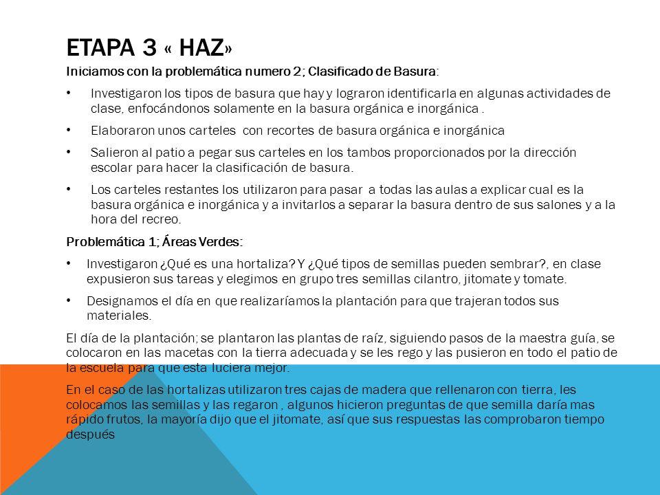 ETAPA 3 « HAZ» Iniciamos con la problemática numero 2; Clasificado de Basura: Investigaron los tipos de basura que hay y lograron identificarla en alg