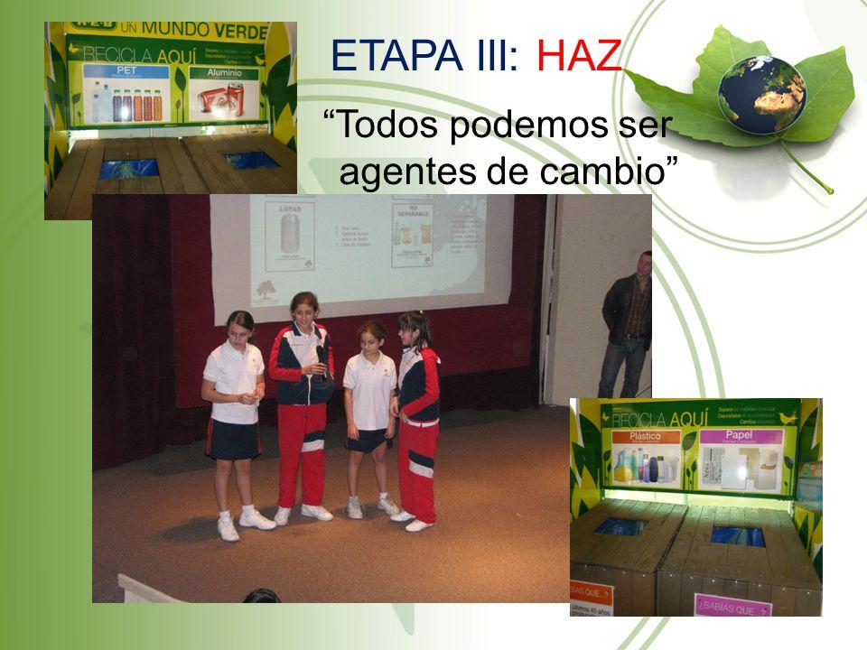 Todos podemos ser agentes de cambio ETAPA III: HAZ