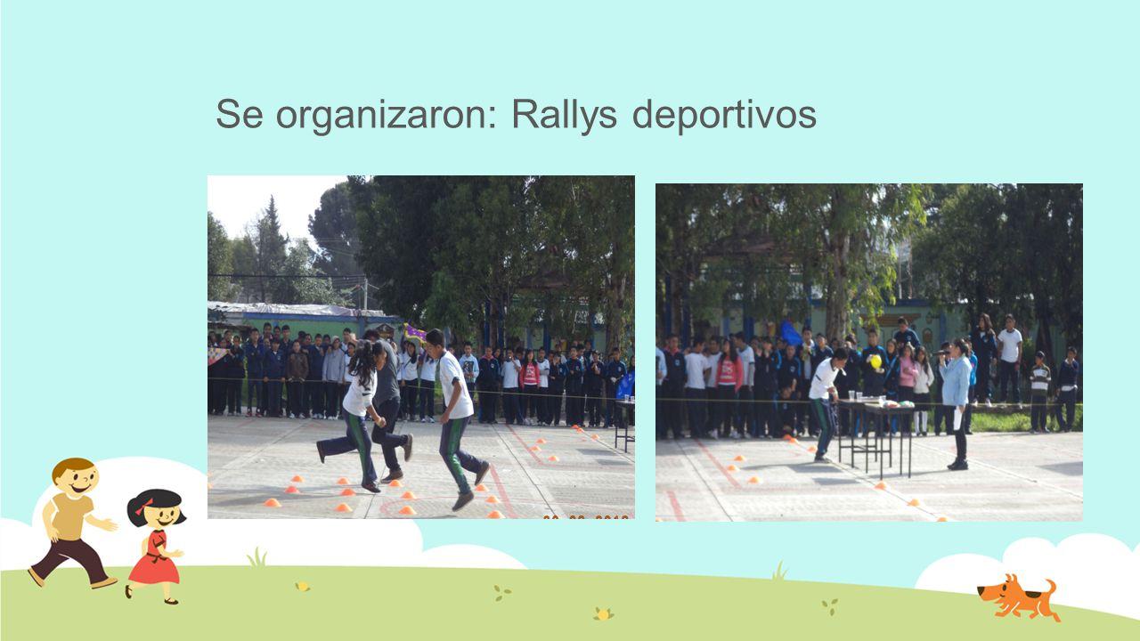 Se organizaron: Rallys deportivos