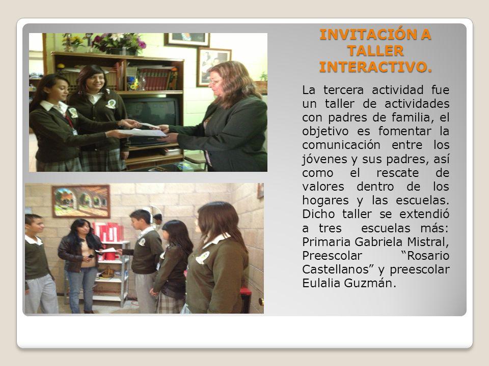INVITACIÓN A TALLER INTERACTIVO. La tercera actividad fue un taller de actividades con padres de familia, el objetivo es fomentar la comunicación entr