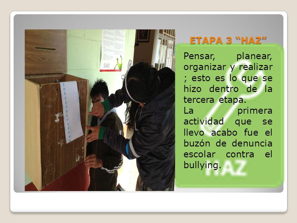 ETAPA 3 HAZ Pensar, planear, organizar y realizar ; esto es lo que se hizo dentro de la tercera etapa. La primera actividad que se llevo acabo fue el