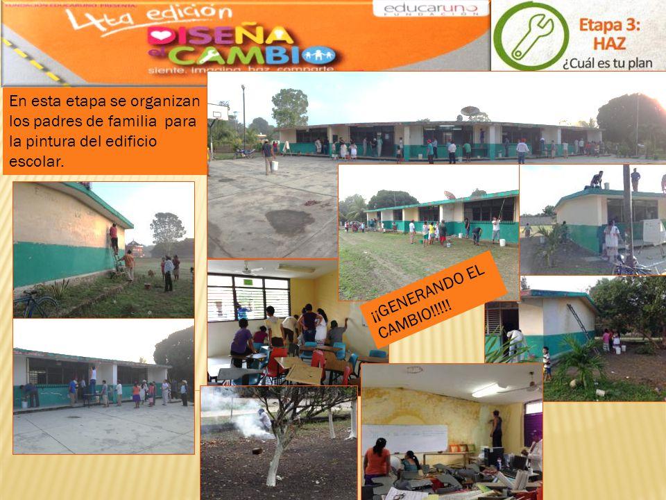 En esta etapa se organizan los padres de familia para la pintura del edificio escolar. ¡¡GENERANDO EL CAMBIO!!!!!