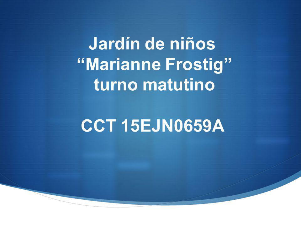 Jardín de niños Marianne Frostig turno matutino CCT 15EJN0659A