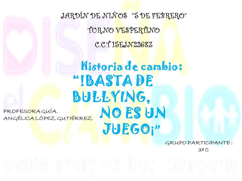 TUVIMOS QUE INFORMAR A TODA LA ESCUELA SOBRE EL BULLYING: NIÑOS, MAESTRAS Y PADRES A TRAVÉS DE CARTELES, PLATICAS, INFORMACION EN HOMENAJE, CREANDO UN CLUB ANTI BULLYING PARA ATACARLO Y LO VENCIMOS.