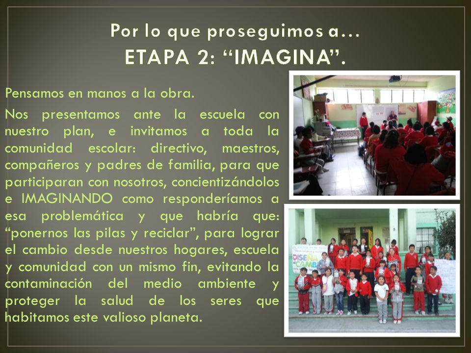 Pensamos en manos a la obra. Nos presentamos ante la escuela con nuestro plan, e invitamos a toda la comunidad escolar: directivo, maestros, compañero