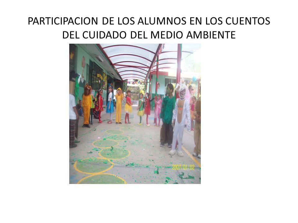 PARTICIPACION DE LOS ALUMNOS EN LOS CUENTOS DEL CUIDADO DEL MEDIO AMBIENTE