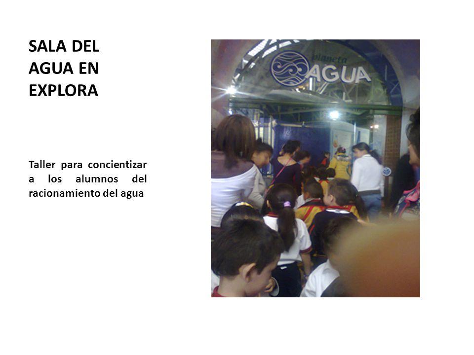 SALA DEL AGUA EN EXPLORA Taller para concientizar a los alumnos del racionamiento del agua