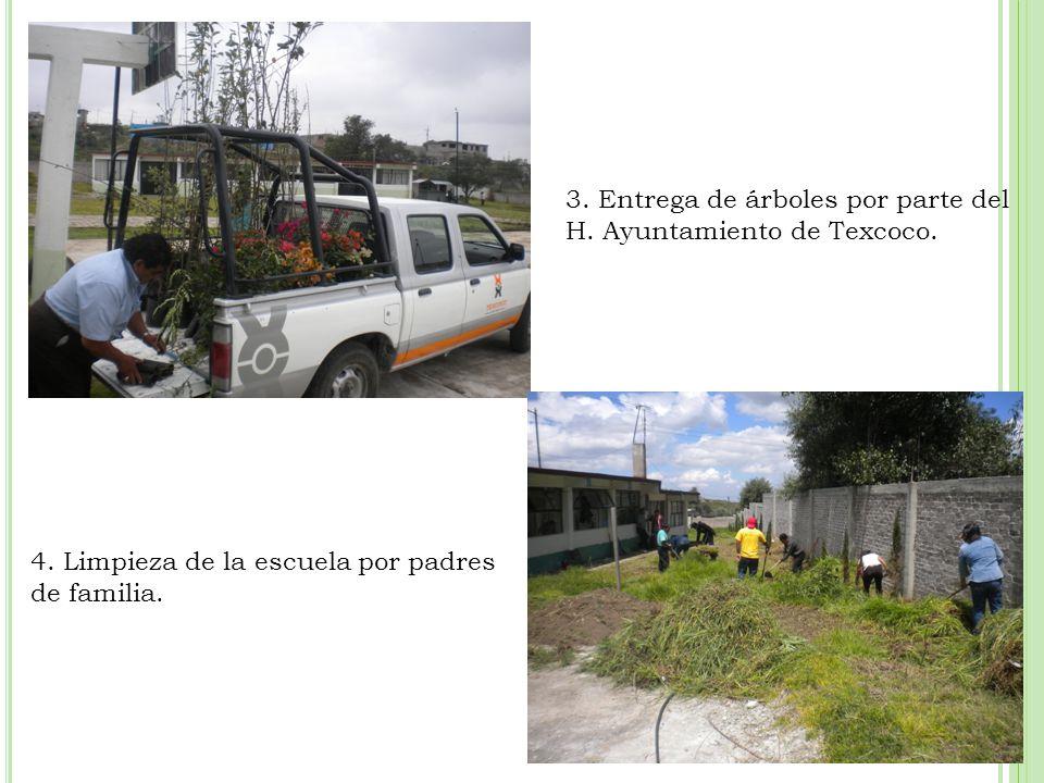3.Entrega de árboles por parte del H. Ayuntamiento de Texcoco.