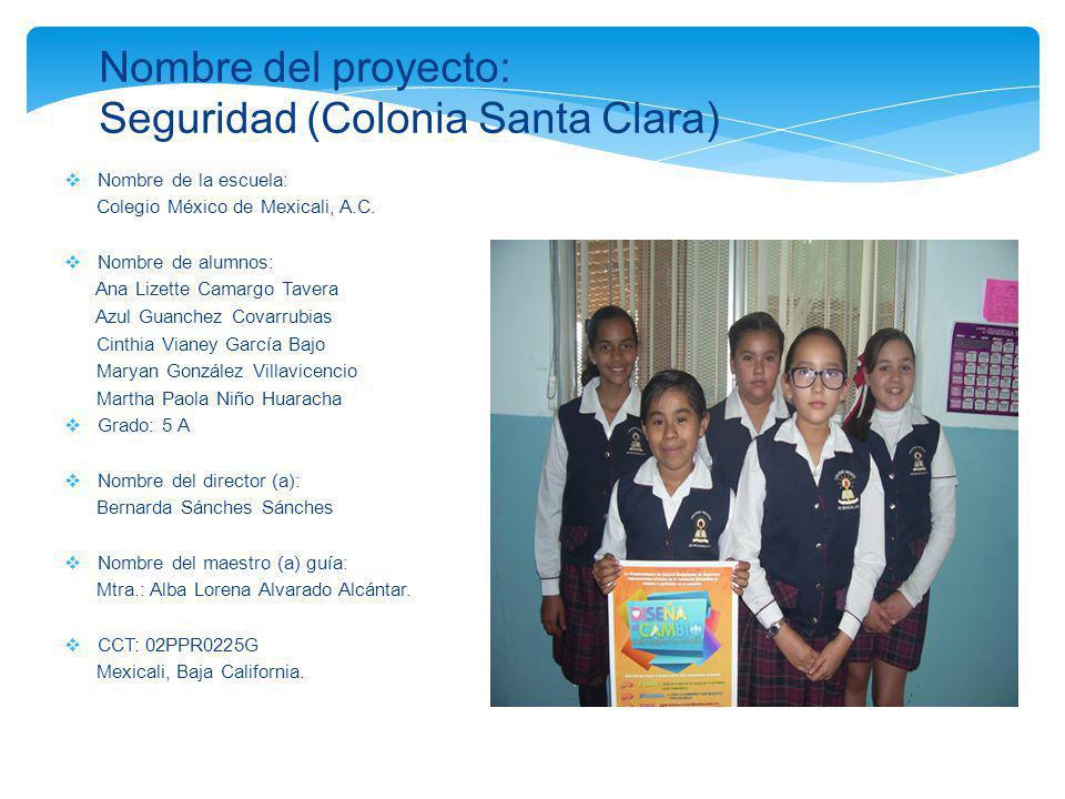 Nombre de la escuela: Colegio México de Mexicali, A.C. Nombre de alumnos: Ana Lizette Camargo Tavera Azul Guanchez Covarrubias Cinthia Vianey García B