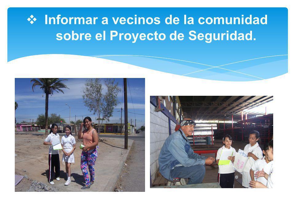 Informar a vecinos de la comunidad sobre el Proyecto de Seguridad.