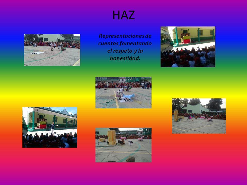 HAZ Exposiciones para retroalimentar el aprendizaje del respeto y la honestidad.