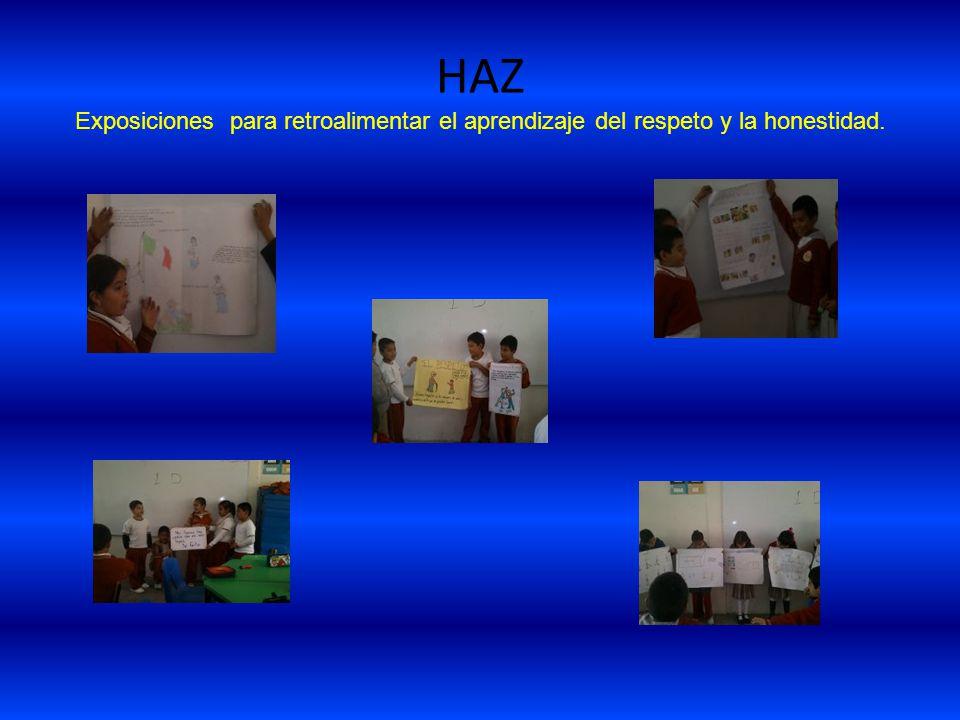 HAZ A la hora del recreo un grupo de alumnos se encargaba de vigilar que no se faltaran al respeto sus compañeros e indicar que los objetos perdidos fueran depositados en una caja con la maestra comisionada entregarlos a sus dueños.