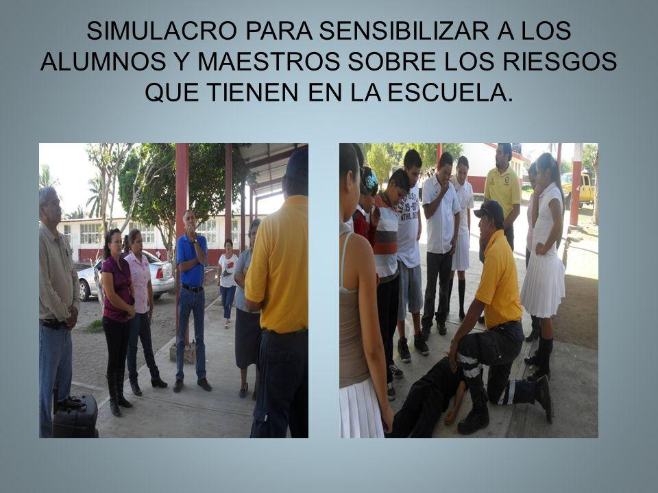 SIMULACRO PARA SENSIBILIZAR A LOS ALUMNOS Y MAESTROS SOBRE LOS RIESGOS QUE TIENEN EN LA ESCUELA.
