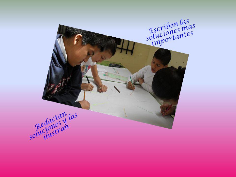 Escriben las soluciones mas importantes Redactan soluciones y las ilustran