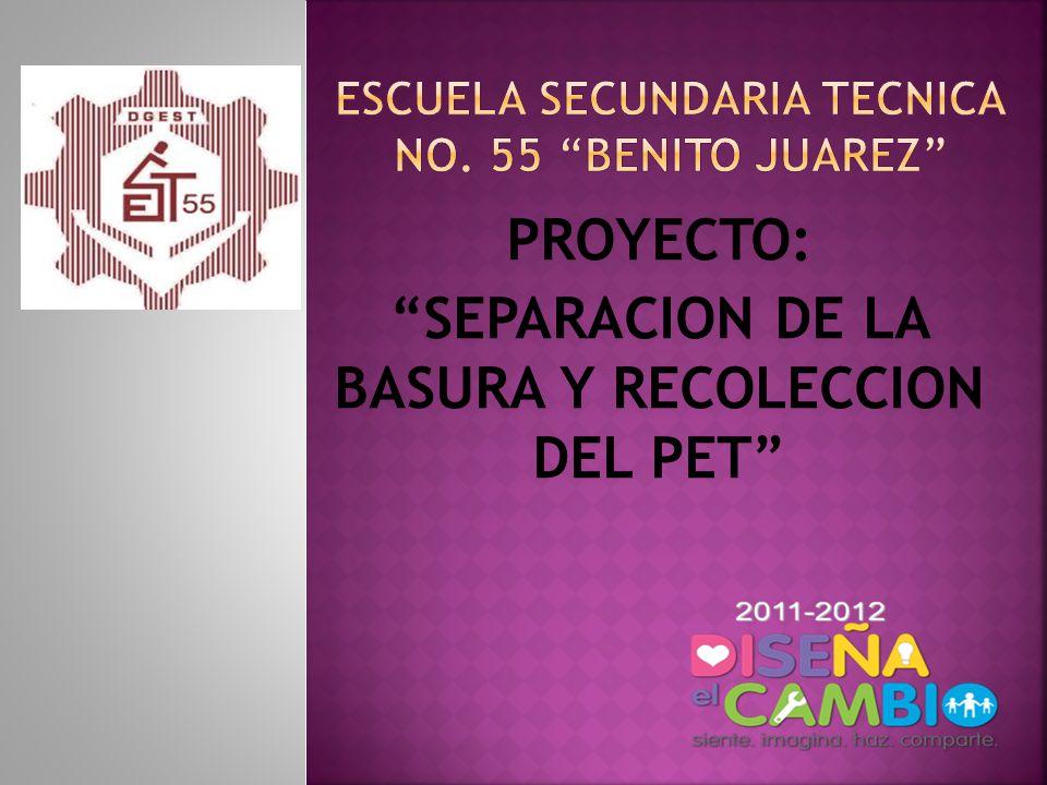 PROYECTO: SEPARACION DE LA BASURA Y RECOLECCION DEL PET