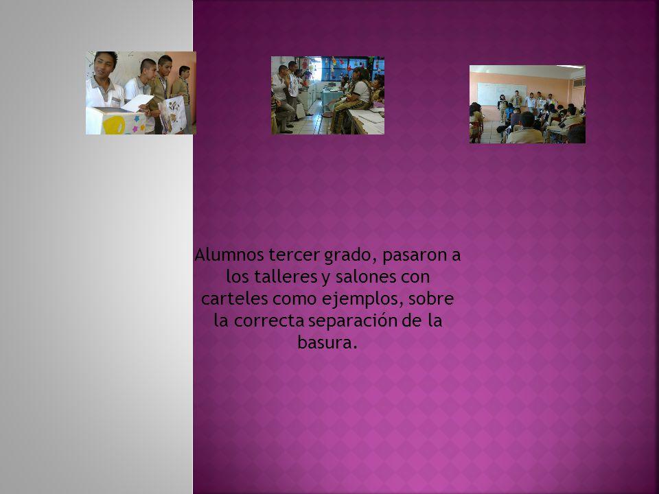Alumnos tercer grado, pasaron a los talleres y salones con carteles como ejemplos, sobre la correcta separación de la basura.