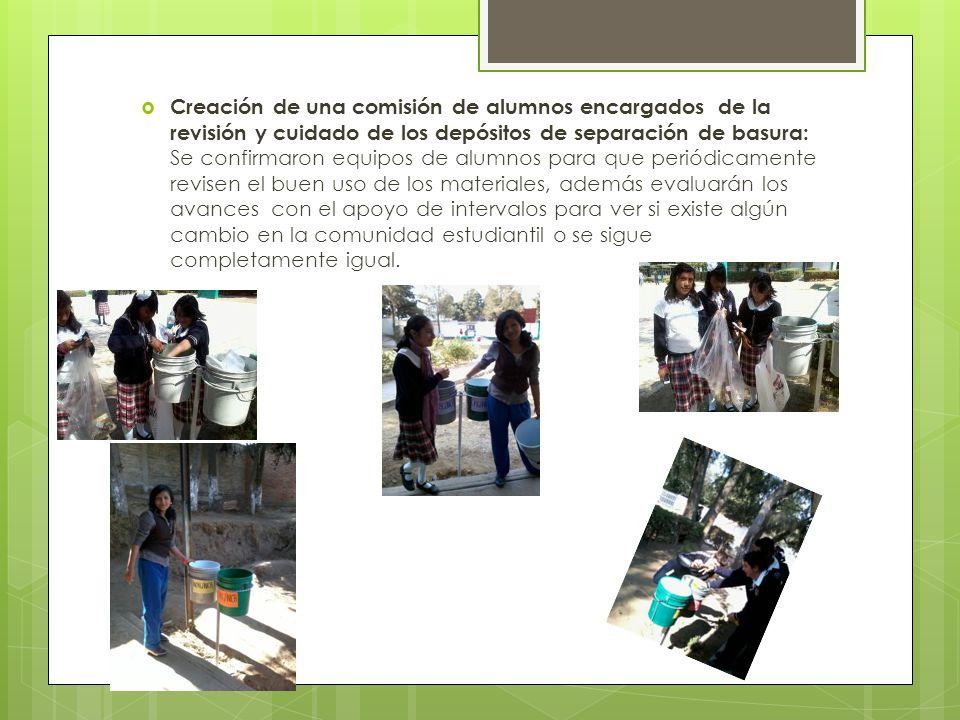 Creación de una comisión de alumnos encargados de la revisión y cuidado de los depósitos de separación de basura: Se confirmaron equipos de alumnos pa
