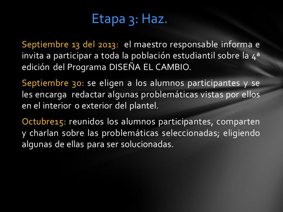 Septiembre 13 del 2013: el maestro responsable informa e invita a participar a toda la población estudiantil sobre la 4ª edición del Programa DISEÑA EL CAMBIO.