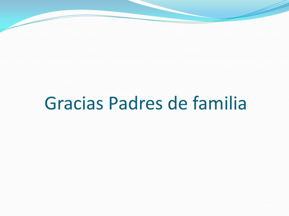 Gracias Padres de familia