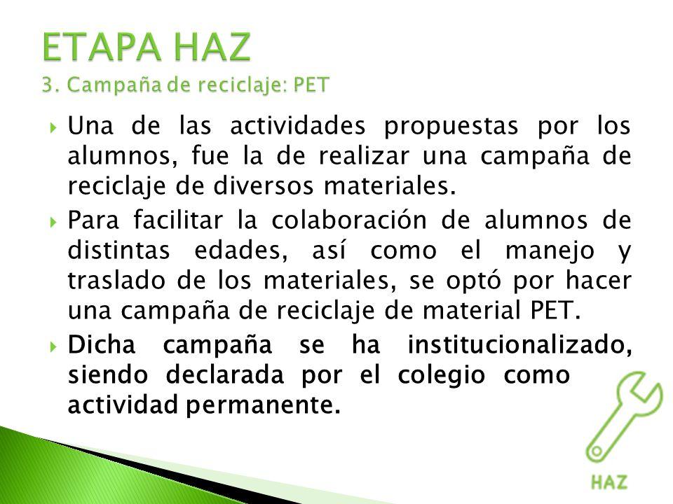 Una de las actividades propuestas por los alumnos, fue la de realizar una campaña de reciclaje de diversos materiales.