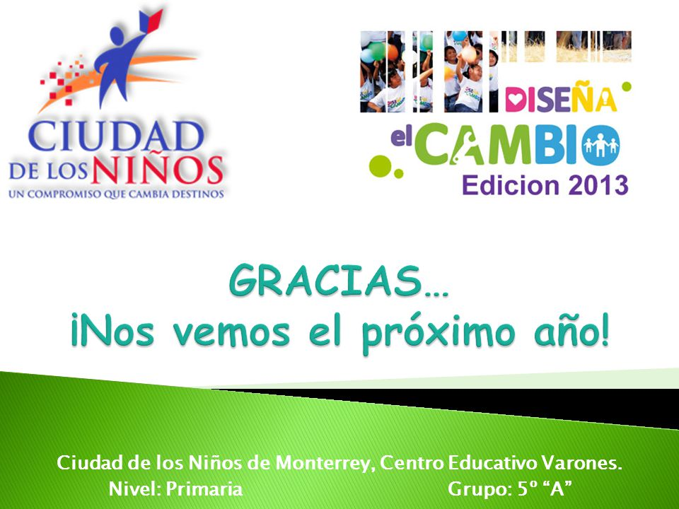 Ciudad de los Niños de Monterrey, Centro Educativo Varones. Nivel: PrimariaGrupo: 5º A