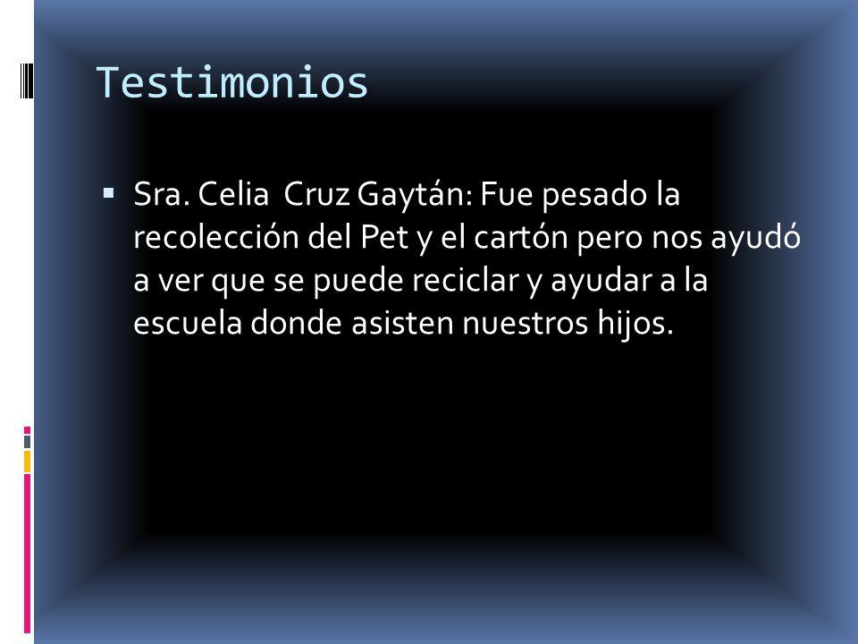 Testimonios Sra. Celia Cruz Gaytán: Fue pesado la recolección del Pet y el cartón pero nos ayudó a ver que se puede reciclar y ayudar a la escuela don