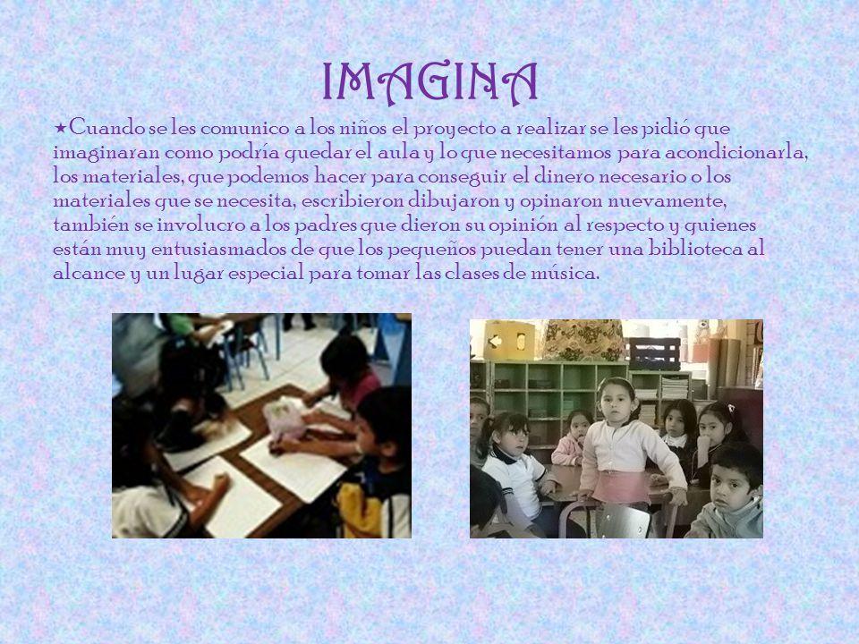 Cuando se les comunico a los niños el proyecto a realizar se les pidió que imaginaran como podría quedar el aula y lo que necesitamos para acondiciona