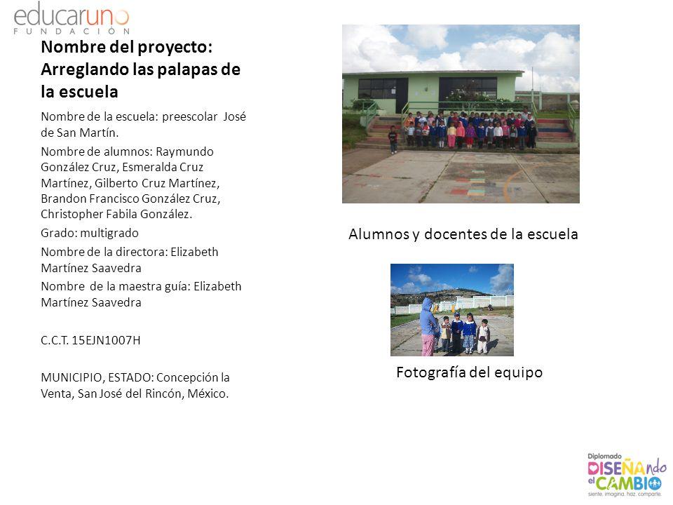 Nombre del proyecto: Arreglando las palapas de la escuela Nombre de la escuela: preescolar José de San Martín. Nombre de alumnos: Raymundo González Cr