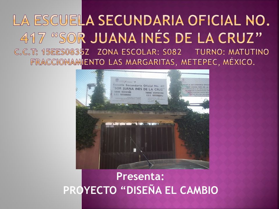 Presenta: PROYECTO DISEÑA EL CAMBIO