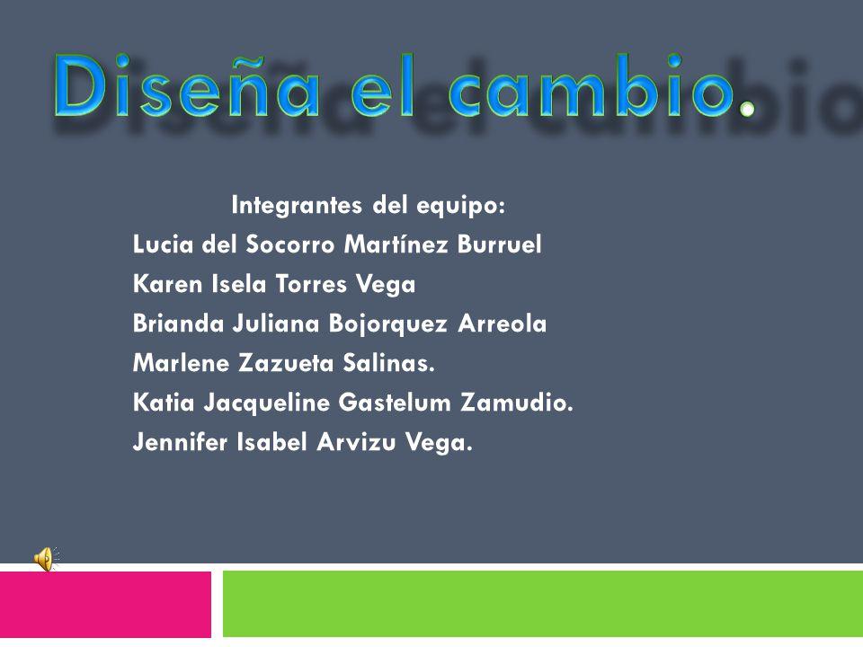 Integrantes del equipo: Lucia del Socorro Martínez Burruel Karen Isela Torres Vega Brianda Juliana Bojorquez Arreola Marlene Zazueta Salinas.