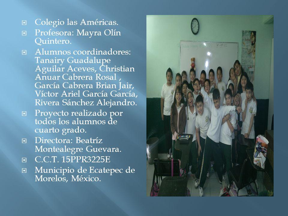 Colegio las Américas. Profesora: Mayra Olín Quintero.