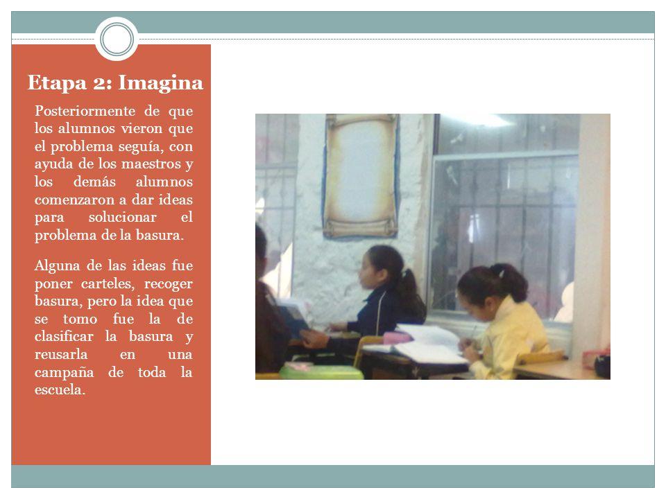Etapa 3: Haz Una vez que se decidió que era lo que los alumnos y maestro harían para resolver el problema, la maestra Myriam a cargo del proyecto solicito el apoyo de los padres de familia para que comenzaran a colocar botes de basuras con diferentes clasificaciones.