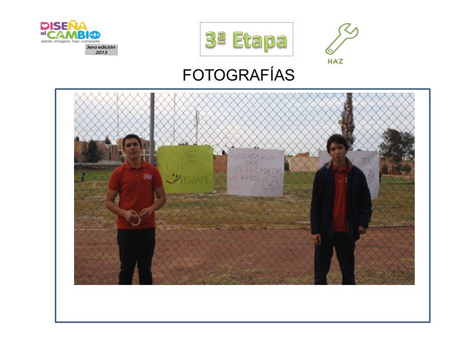 FOTOGRAFÍAS Incluir 3 fotografías de la etapa 1.