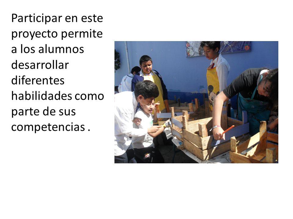 Participar en este proyecto permite a los alumnos desarrollar diferentes habilidades como parte de sus competencias.