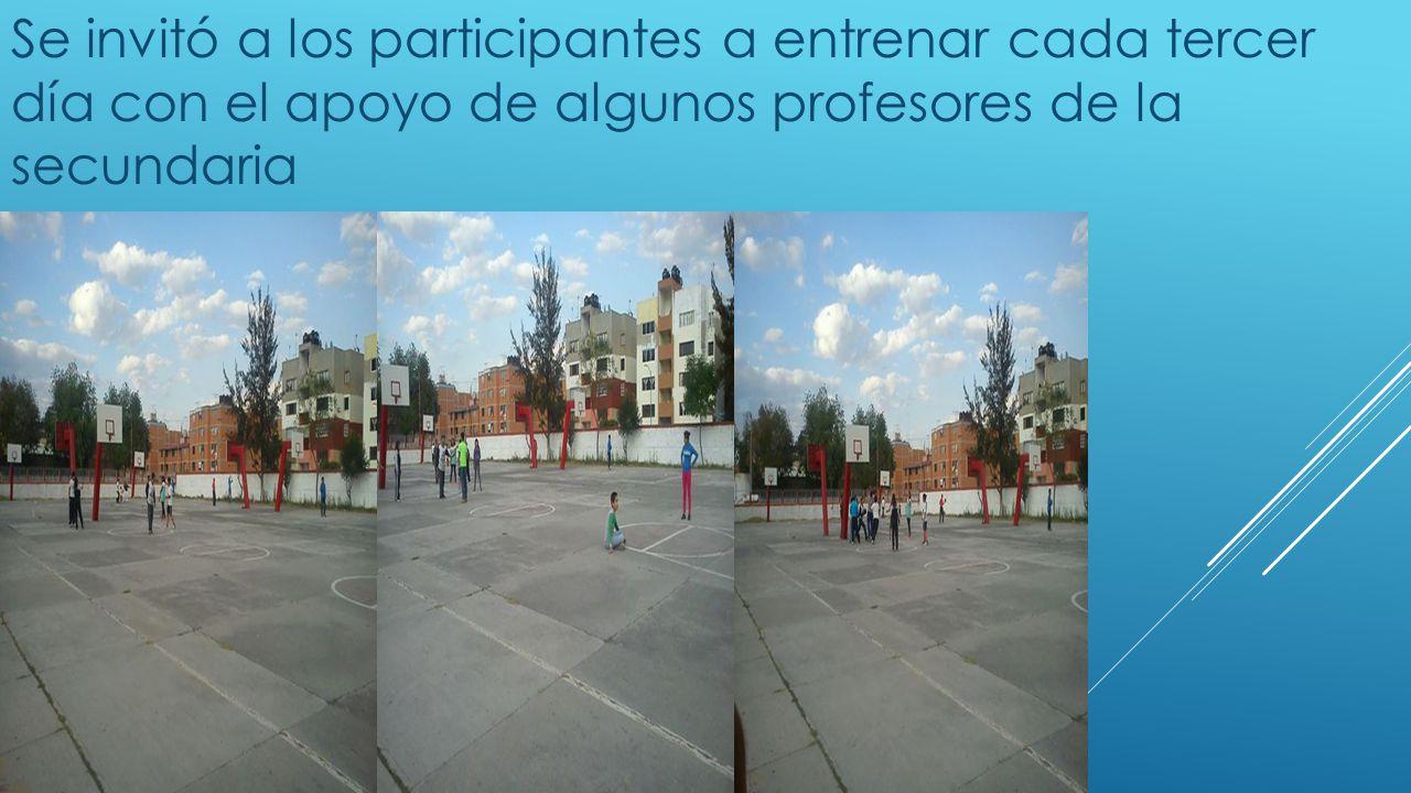 Se invitó a los participantes a entrenar cada tercer día con el apoyo de algunos profesores de la secundaria