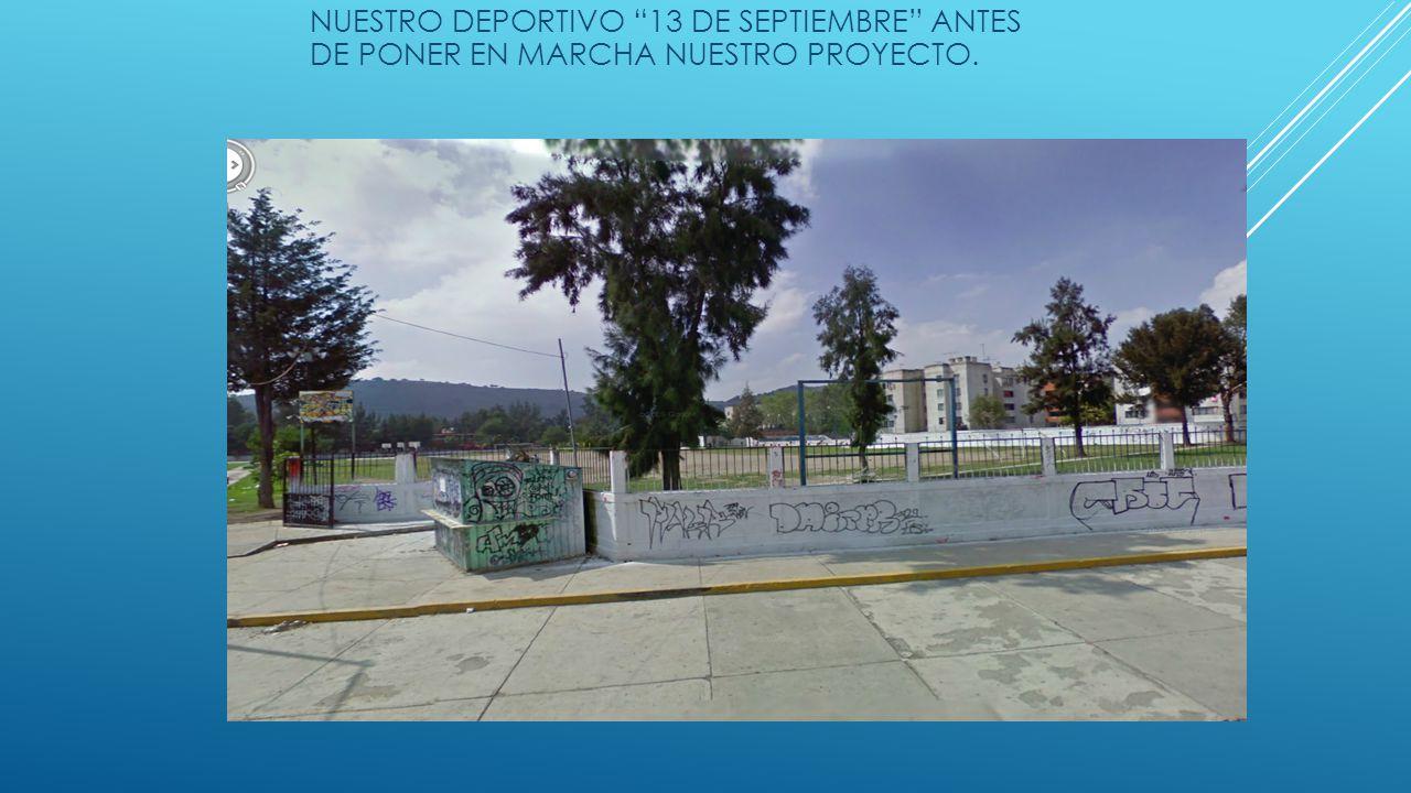 NUESTRO DEPORTIVO 13 DE SEPTIEMBRE ANTES DE PONER EN MARCHA NUESTRO PROYECTO.