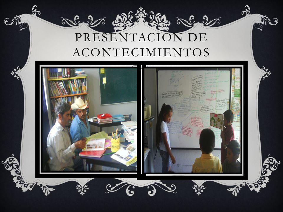 PRESENTACIÓN DE ACONTECIMIENTOS